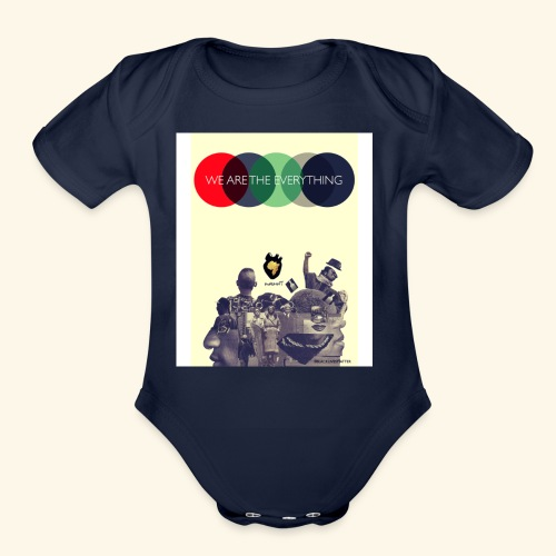 We Are The Everything - Organic Short Sleeve Baby Bodysuit