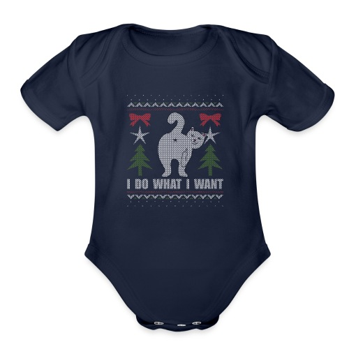 Ugly Christmas Sweater I Do What I Want Cat - Organic Short Sleeve Baby Bodysuit