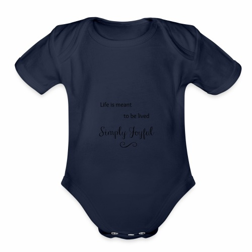 Live is Meant to be Lived Simply Joyful - Organic Short Sleeve Baby Bodysuit
