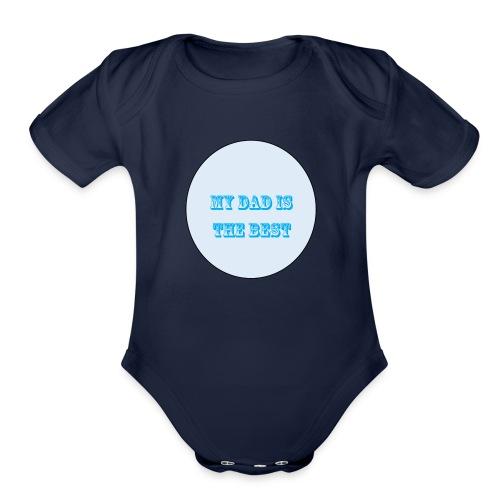 best dad - Organic Short Sleeve Baby Bodysuit