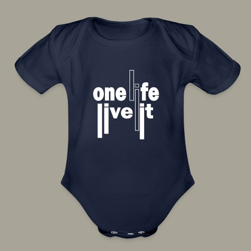 A Life - Live It Saying Idea Statement - Organic Short Sleeve Baby Bodysuit