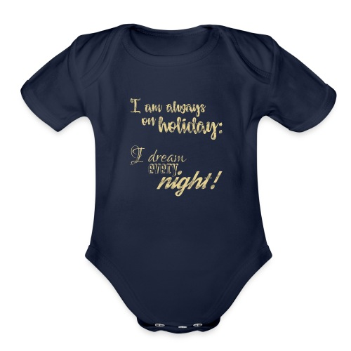 Always on Holiday: Dream Every Night Vintage Text - Organic Short Sleeve Baby Bodysuit