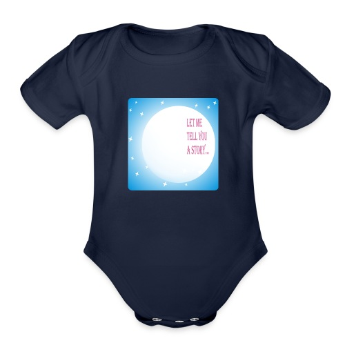 let me tell you a story T-shirt - Organic Short Sleeve Baby Bodysuit