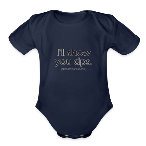 Warcraft baby I'll Show You DPS Diapers-per-Second - Organic Short Sleeve Baby Bodysuit