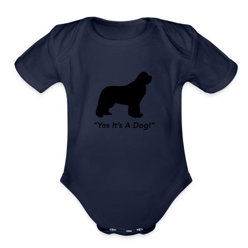 Yes Its A Dog - Organic Short Sleeve Baby Bodysuit