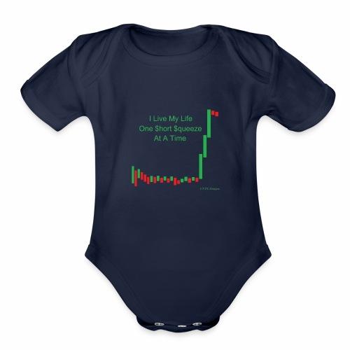 I live my life one short squeeze at a time - Organic Short Sleeve Baby Bodysuit