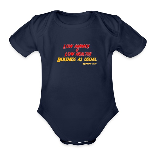 Low ammo & Low health + Logo - Organic Short Sleeve Baby Bodysuit