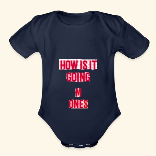 How is it going - Organic Short Sleeve Baby Bodysuit