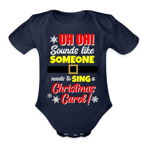 Uh Oh! Looks Like Someone Needs to Sing - Organic Short Sleeve Baby Bodysuit
