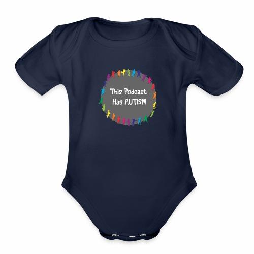 This Podcast Has Autism - Organic Short Sleeve Baby Bodysuit