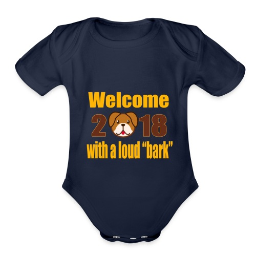 Welcome 2018 with a loud bark - Organic Short Sleeve Baby Bodysuit