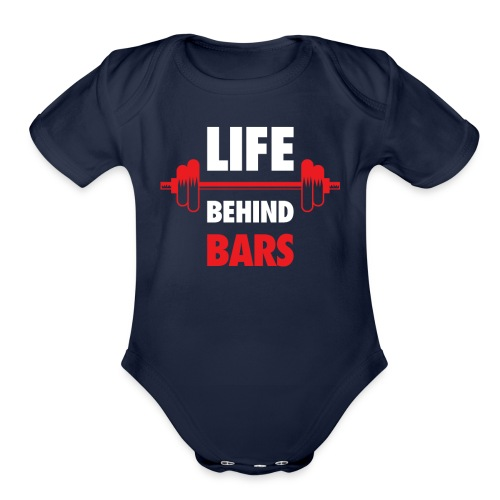 Life Behind Bars Fitness Quote - Organic Short Sleeve Baby Bodysuit