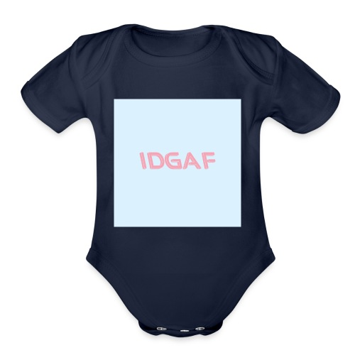 idgaf - Organic Short Sleeve Baby Bodysuit