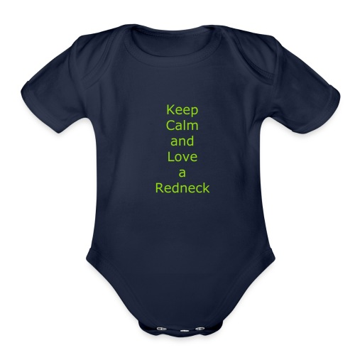 Keep_Calm_and_Love_a_Redneck - Organic Short Sleeve Baby Bodysuit