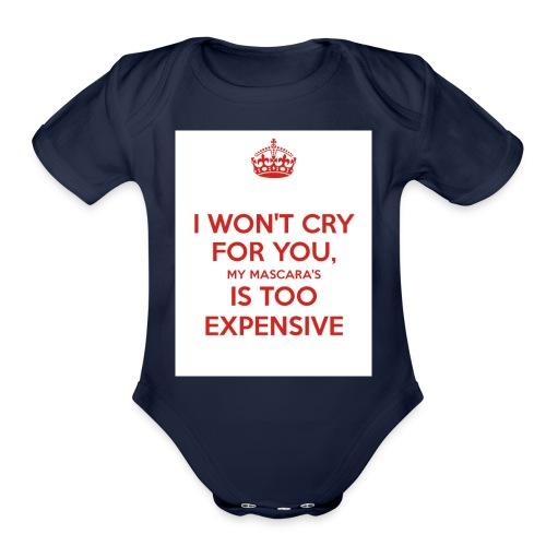 I won't cry for you Mug - Organic Short Sleeve Baby Bodysuit