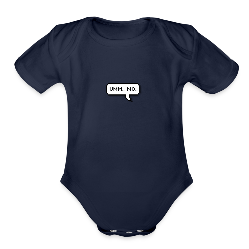 Um No. - Organic Short Sleeve Baby Bodysuit