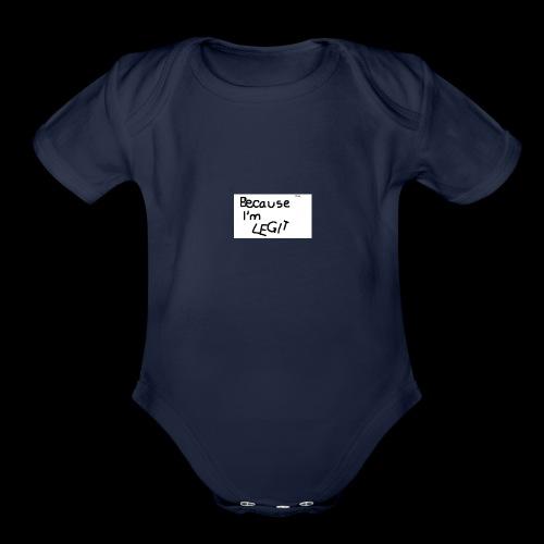 Because I'm LEGIT - Organic Short Sleeve Baby Bodysuit