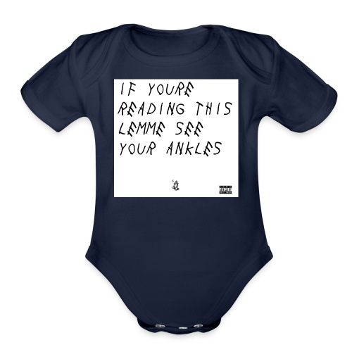If Youre Reading This Lemme See Your Ankles - Organic Short Sleeve Baby Bodysuit