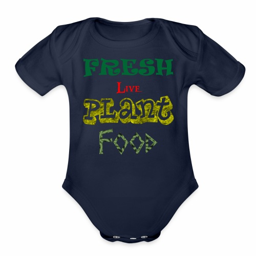 Custom t shirt Fresh Live Plant diet tee shirt - Organic Short Sleeve Baby Bodysuit