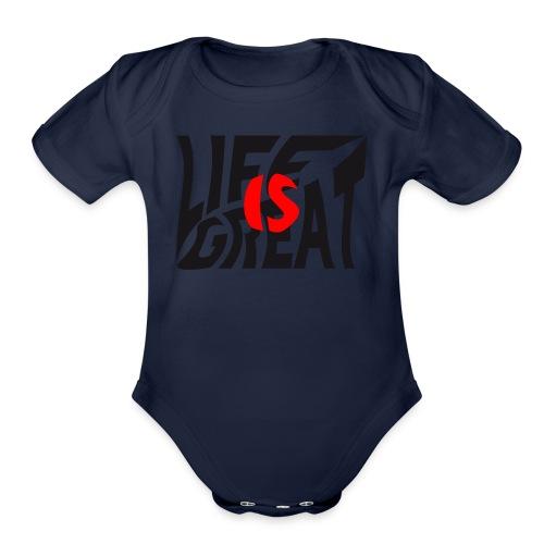 life is great - Organic Short Sleeve Baby Bodysuit