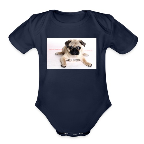 be a super pug savage merch - Organic Short Sleeve Baby Bodysuit