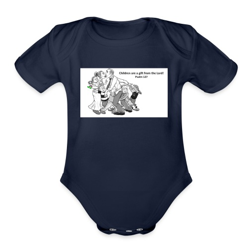 Children are a gift from the Lord-Psalm 127 - Organic Short Sleeve Baby Bodysuit
