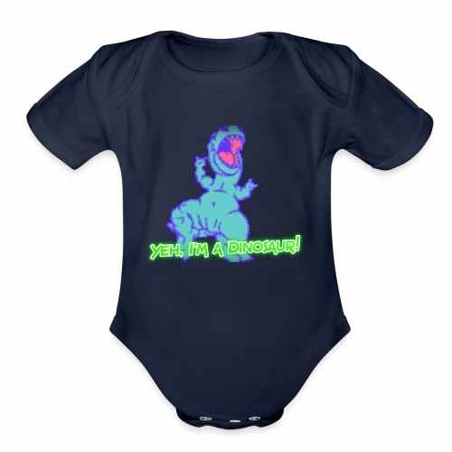 Yeh, I'm a Dinosaur! - Organic Short Sleeve Baby Bodysuit