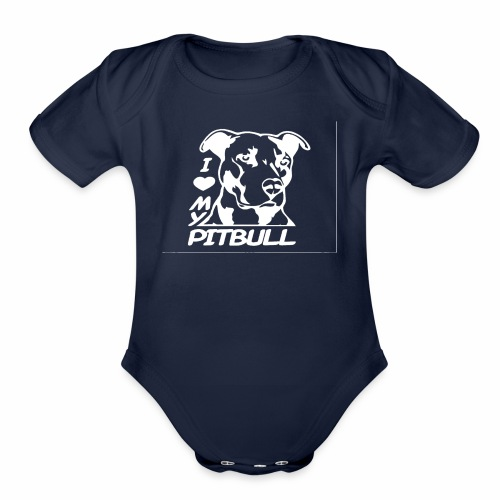 I love pit bulls - Organic Short Sleeve Baby Bodysuit