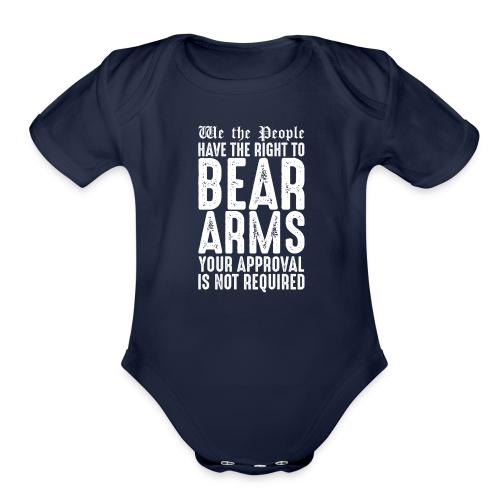 Our Right To Bear Arms - Organic Short Sleeve Baby Bodysuit