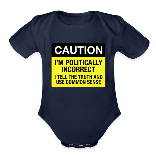 Politically Incorrect - Organic Short Sleeve Baby Bodysuit