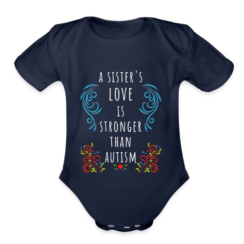 Autism Awareness A Sisters Love Is Stronger TShirt - Organic Short Sleeve Baby Bodysuit