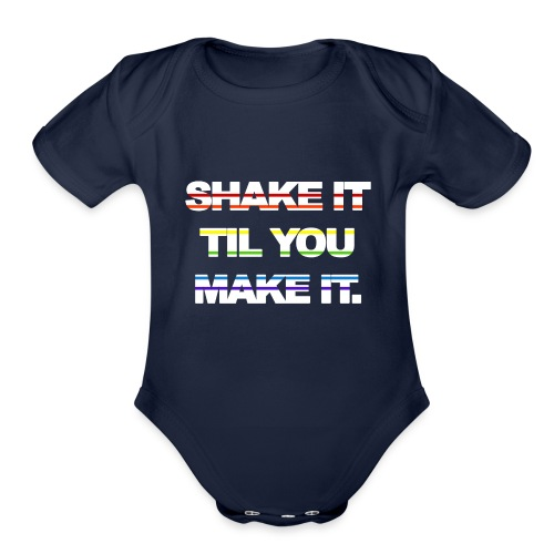 shake It Til You Make It - Organic Short Sleeve Baby Bodysuit