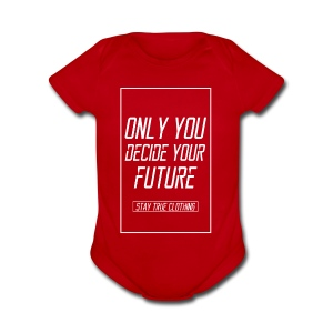 Only you decide your future Black - Short Sleeve Baby Bodysuit