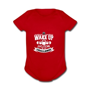 Wake Up and Take the Challenge - Short Sleeve Baby Bodysuit