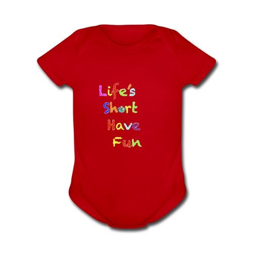 Life's Short Have Fun Moto Shirt - Organic Short Sleeve Baby Bodysuit