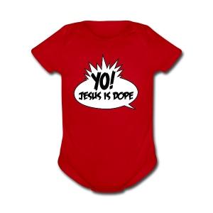 Yo Jesus Is Dope - Short Sleeve Baby Bodysuit
