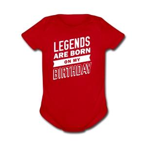 Legends are born on my birthday - Short Sleeve Baby Bodysuit