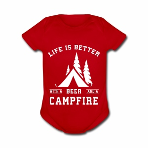 Life is Better with a Beer and a Campfire - Short Sleeve Baby Bodysuit