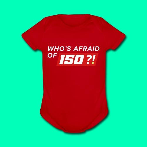 Who Afraid of 150 - Organic Short Sleeve Baby Bodysuit