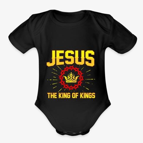 Jesus The king of kings religious shirt - Organic Short Sleeve Baby Bodysuit