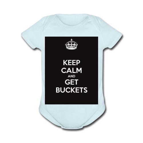 keep calm and get buckets 294 - Organic Short Sleeve Baby Bodysuit