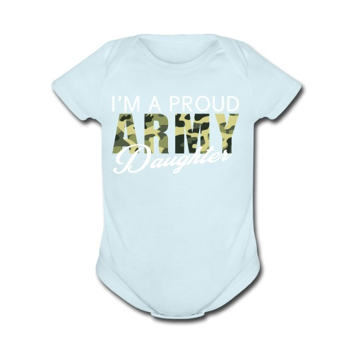 Great Gift For Daughter. Shirt For Army Daughter - Organic Short Sleeve Baby Bodysuit