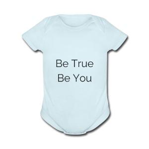 Be True Be You - Short Sleeve Baby Bodysuit