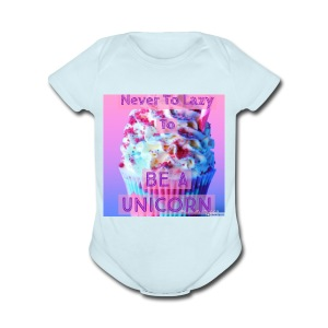 Never To Lazy To Be A Unicorn - Short Sleeve Baby Bodysuit