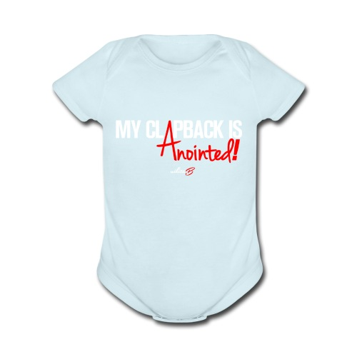MY CLAP BACK IS ANOINTED - Organic Short Sleeve Baby Bodysuit