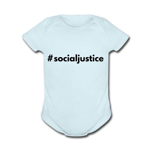 #socialjustice - Organic Short Sleeve Baby Bodysuit