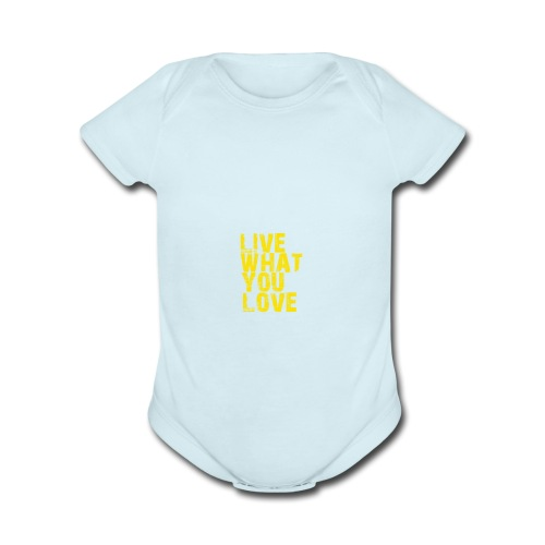live what you love - Organic Short Sleeve Baby Bodysuit