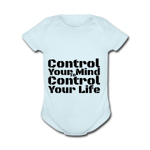 Control Your Mind To Control Your Life - Black - Short Sleeve Baby Bodysuit