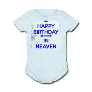 Happy Birthday Brother in Heaven - Short Sleeve Baby Bodysuit
