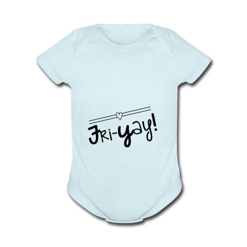Fri-Yay T-shirt for Friday Celebrations Black Prin - Organic Short Sleeve Baby Bodysuit